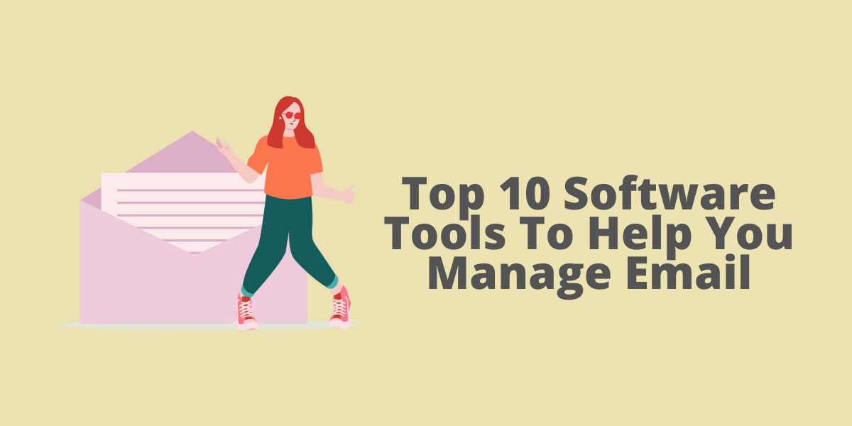 10 softwares to help you manage email